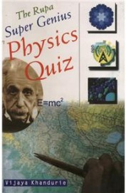 Rupa Book of Super Genius Physics Quiz