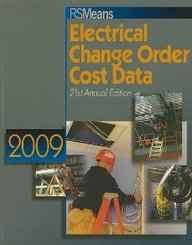 Rs Means, Electrical Change Order Cost Data 2009 (Means Electrical Change Order Cost Data)