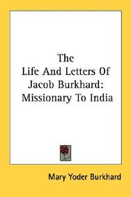 The Life and Letters of Jacob Burkhard: Missionary to India