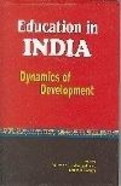 Education In India : Dynamics Of Development
