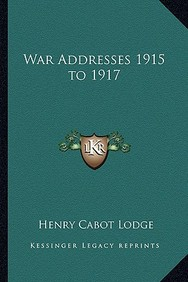 War Addresses 1915 To 1917