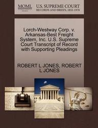 Lorch-Westway Corp. v. Arkansas-Best Freight System, Inc. U.S. Supreme Court Transcript of Record with Supporting Pleadings
