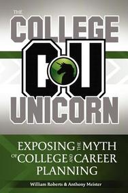 The College Unicorn: Exposing the Myth of College and Career Planning