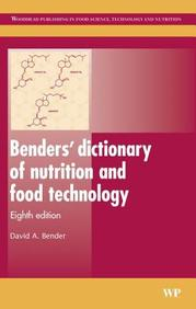 Benders' dictionary of nutrition and food technology: 8th Edition (Woodhead Publishing Series in Food Science, Technology and Nutrition)