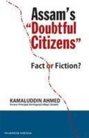 Assam s Doubtful Citizens : Fact Or Fiction?