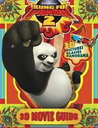 Kung Fu Panda 2: 3D Movie Guide.