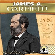 James A. Garfield: 20th President of the United States (United States Presidents (Abdo))