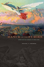 Dance Of The Furies: Europe And The Outbreak Of World War I