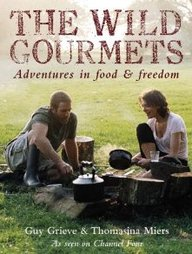 The Wild Gourmets: Adventures in Food & Freedom