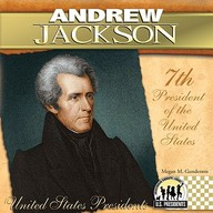 Andrew Jackson: 7th President of the United States (United States Presidents (Abdo))