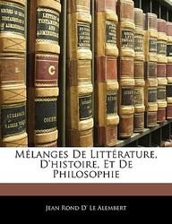 Melanges de Litterature, D'Histoire, Et de Philosophie