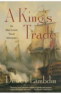 A King's Trade: An Alan Lewrie Naval Adventure (Alan Lewrie Naval Adventures)