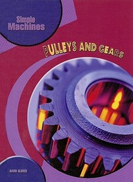 Pulleys And Gears (Simple Machines)