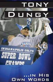 Tony Dungy. . . in His Own Words
