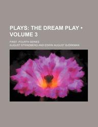 Plays (Volume 3); The Dream Play. First -Fourth Series