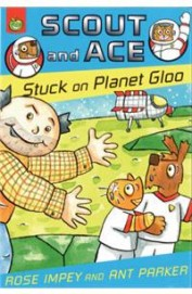 Stuck on Planet Gloo (Scout & Ace)