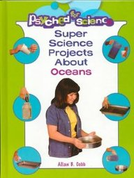 Super Science Projects About Oceans (Psyched for Science)