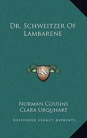 Dr. Schweitzer of Lambarene