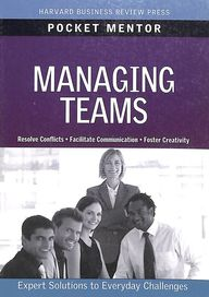 Managing Teams (Pocket Mentor)