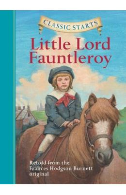 Classic Starts: Little Lord Fauntleroy (Classic Starts Series)