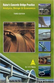 Raina's Concrete Bridge Practice Analysis, Design And Economics, 3rd Edition