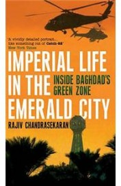 "IMPERIAL LIFE IN THE EMERALD CITY: Inside Baghdad""s Green Zone"