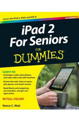 iPad 2 For Seniors For Dummies (For Dummies (Computer/Tech))
