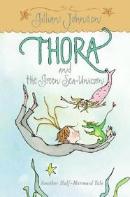 Thora And The Green Sea-Unicorn (Half-Mermaid Series)