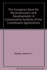 The European Bank for Reconstruction and Development: A Comparative Analysis of the Constituent Agreement