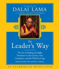 The Leader's Way: The Art Of Making Right Decisions In Our Lives, Our Organizations, And The Larger World
