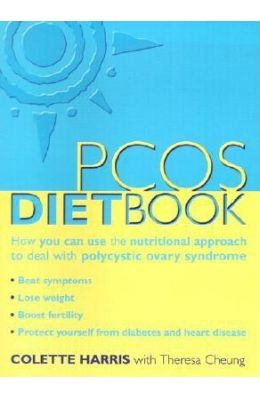 Pcos Diet Book: How You Can Use The Nutritional Approach To Deal With Polycystic Ovary Syndrome