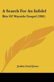 A Search For An Infidel: Bits Of Wayside Gospel (1901)