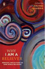 Why I Am A Believer: Personal Reflections On Nine World Religions Edited