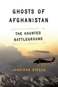 Ghosts Of Afghanistan: Hard Truths And Foreign Myths