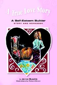 A True Love Story: A Self-Esteem Builder Story and Workbook