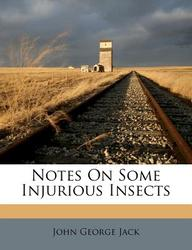 Notes on Some Injurious Insects