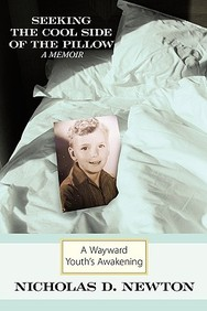 Seeking The Cool Side Of The Pillow: A Wayward Youth's Awakening