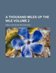 A Thousand Miles Up The Nile (Volume 2)