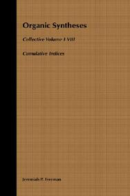 Organic Syntheses, Cumulative Indices For Collective Volumes 1-8