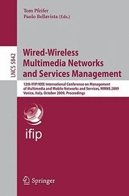 Wired-Wireless Multimedia Networks And Services Management: 12th Ifip/Ieee International Conference On Management Of Multimedia