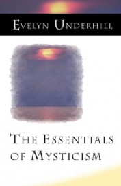 The Essentials of Mysticism: And Other Essays