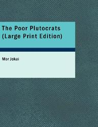 The Poor Plutocrats (Large Print Edition)