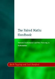 The Paired Maths Handbook - Parental Involvement And Peer Tutoring In Mathematics