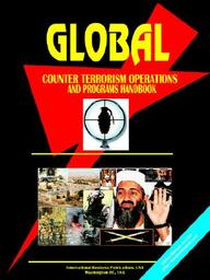 Global Counter Terrorism Operations & Procrams Handbook