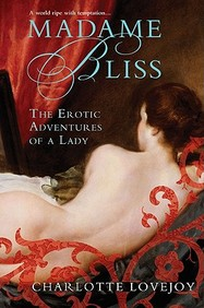 Madame Bliss: The Erotic Adventures Of A Lady