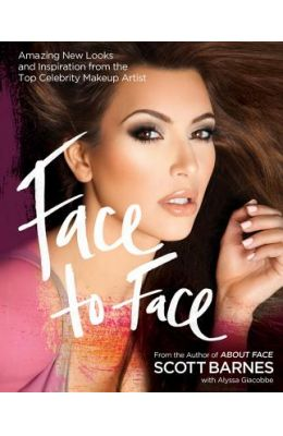 Face To Face: Standout Looks Using The Secrets Of The Top Celebrity Makeup Artists