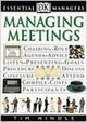 Managing Meetings (Essential Managers)