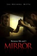 Mirror: Between Me and I