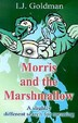 Morris And The Marshmallow: A Slightly Different Search For Meaning