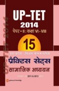 UPTET - Paper II Class VI-VIII (Social-Studies) 15 Practice Sets 2014 (Includes Solved Papers 2011-2013): 9th Edition